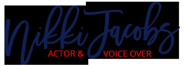 Nikki Jacobs Actor & Voice Over